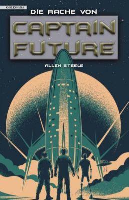 Die Rache von Captain Future - Allen Steele pdf epub