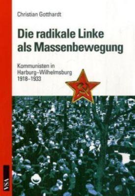 Die radikale Linke als Massenbewegung, Christian Gotthardt