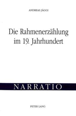 Die Rahmenerzählung im 19. Jahrhundert, Andreas Jäggi