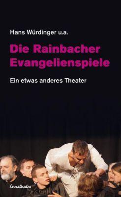 Die Rainbacher Evangelienspiele, Hans Würdinger