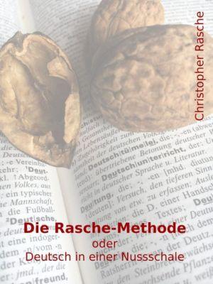 Die Rasche-Methode, Christopher Rasche
