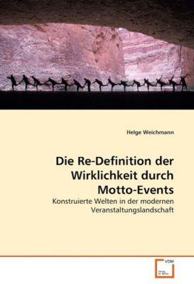 Die Re-Definition der Wirklichkeit durch Motto-Events, Helge Weichmann