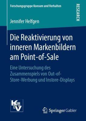 Die Reaktivierung von inneren Markenbildern am Point-of-Sale - Jennifer Helfgen |