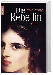 Die Rebellin, Peter Prange