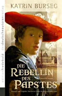 Die Rebellin des Papstes - Katrin Burseg |