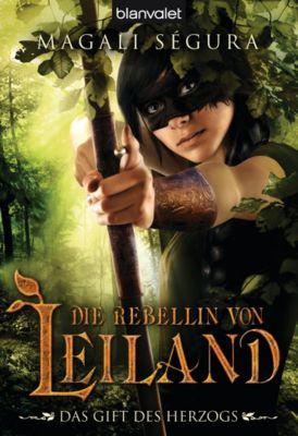 Die Rebellin von Leiland 2, Magali Ségura