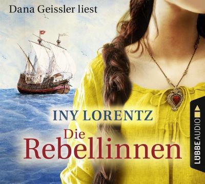 Die Rebellinnen, 6 Audio-CDs, Iny Lorentz