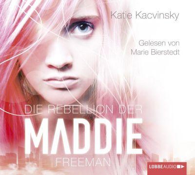 Die Rebellion der Maddie Freeman, 4 Audio-CDs, Katie Kacvinsky