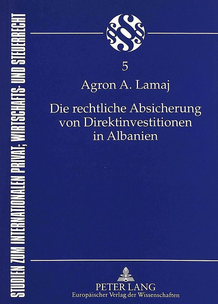 Die Rechtliche Absicherung Von Direktinvestitionen In Albanien Buch