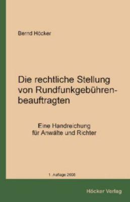 Die rechtliche Stellung von Rundfunkgebührenbeauftragten, Bernd Höcker