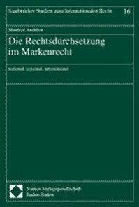 Die Rechtsdurchsetzung im Markenrecht, Manfred Anduleit
