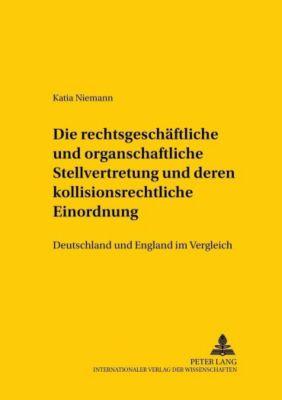 Die rechtsgeschäftliche und organschaftliche Stellvertretung und deren kollisionsrechtliche Einordnung, Katia Niemann