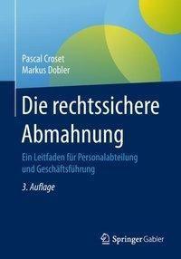 Die rechtssichere Abmahnung, Pascal Croset, Markus Dobler