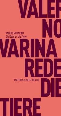 Die Rede an die Tiere - Valère Novarina |