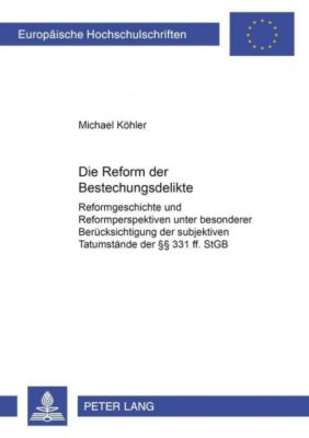 Die Reform der Bestechungsdelikte, Michael Köhler