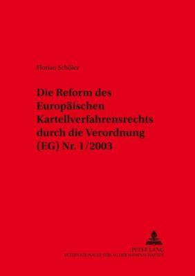 Die Reform des Europäischen Kartellverfahrensrechts durch die Verordnung (EG) Nr. 1/2003, Florian Schöler