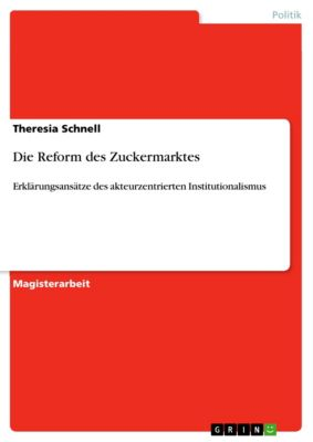 Die Reform des Zuckermarktes, Theresia Schnell