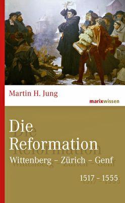 Die Reformation, Martin H. Jung