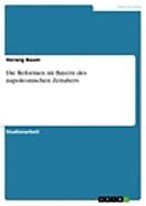 Die Reformen im Bayern des napoleonischen Zeitalters