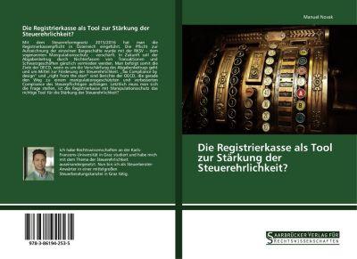 Die Registrierkasse als Tool zur Stärkung der Steuerehrlichkeit? - Manuel Novak pdf epub