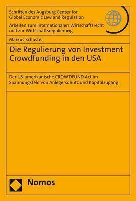 Die Regulierung von Investment Crowdfunding in den USA, Markus Schuster