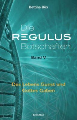Die Regulus-Botschaften - Bettina Büx pdf epub