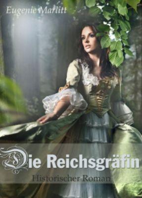 Die Reichsgräfin - Historischer Roman, Eugenie Marlitt