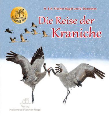 Die Reise der Kraniche, Andreas Fischer-Nagel, Heiderose Fischer-Nagel