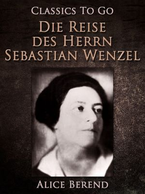 Die Reise des Herrn Sebastian Wenzel, Alice Berend