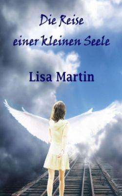 Die Reise einer kleinen Seele, Lisa Martin
