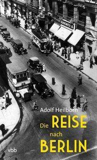 Die Reise nach Berlin - Adolf Heilborn |