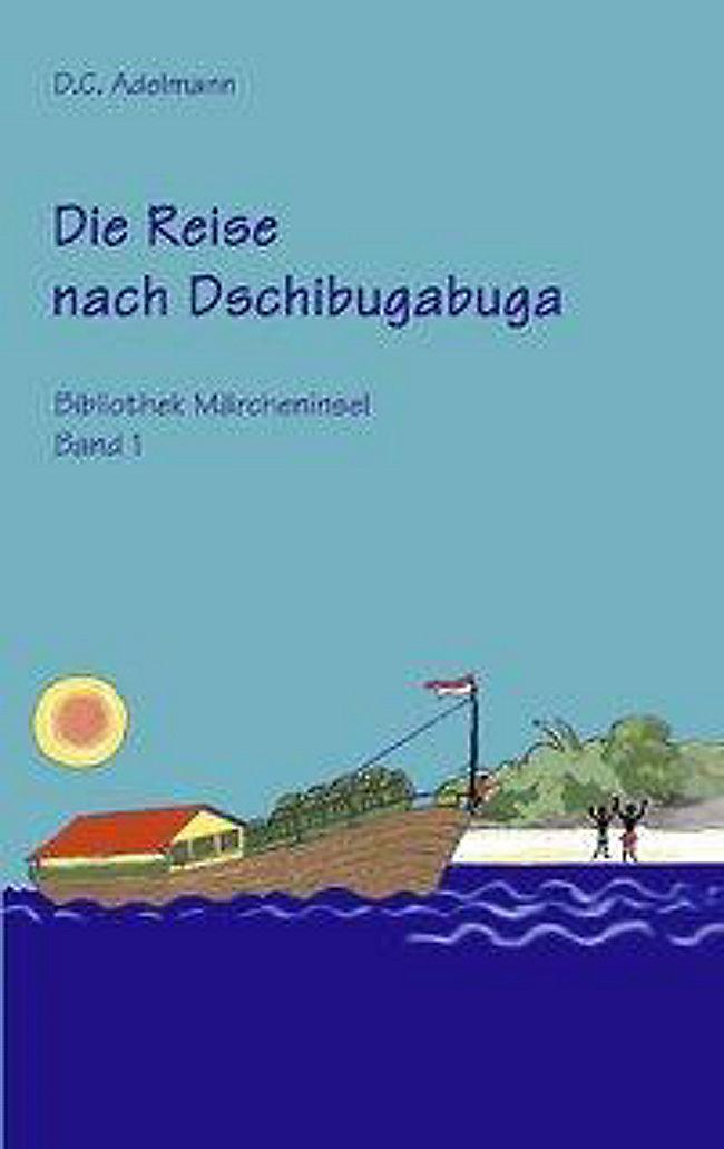 Die Reise Nach Dschibugabuga Buch Bei Weltbild De Bestellen