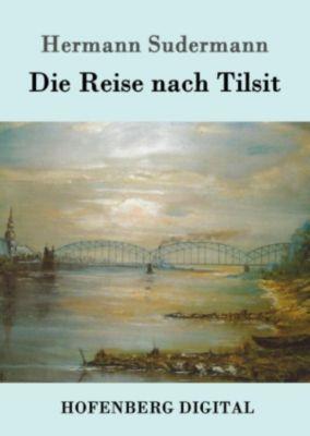 Die Reise nach Tilsit, Hermann Sudermann