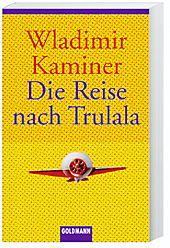 Die Reise nach Trulala - Wladimir Kaminer |
