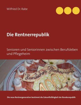 Die Rentnerrepublik, Wilfried Rabe