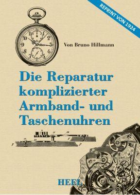 Die Reparatur komplizierter Taschenuhren, Bruno Hillmann
