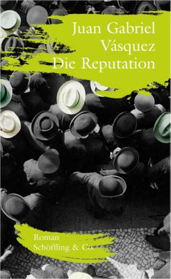 Die Reputation - Juan Gabriel Vásquez pdf epub