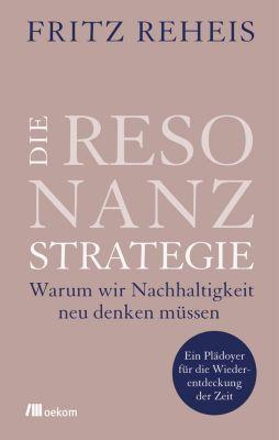 Die Resonanzstrategie - Fritz Reheis  