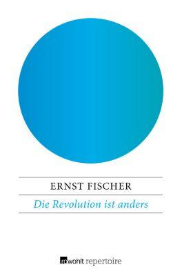 Die Revolution ist anders, Ernst Fischer