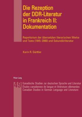 Die Rezeption der DDR-Literatur in Frankreich II: Dokumentation, Karin R. Gürttler