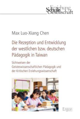 Die Rezeption und Entwicklung der westlichen bzw. deutschen Pädagogik in Taiwan, Max Luo-Xiang Chen