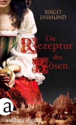 Die Rezeptur des Bösen, Birgit Jasmund