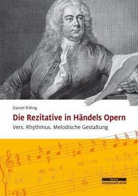 Die Rezitative in Händels Opern, Daniel Rilling