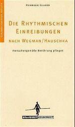 Die Rhythmischen Einreibungen nach Wegmann/Hauschka, Hermann Glaser