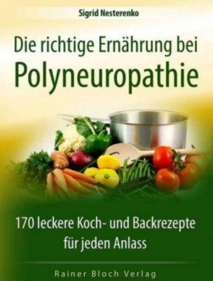 Die richtige Ernährung bei Polyneuropathie - Sigrid Nesterenko  