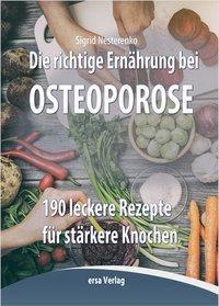 Die richtige Ernahrung bei Osteoporose, Sigrid Nesterenko