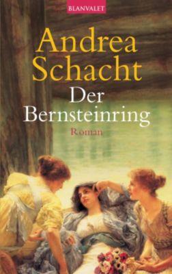 Die Ring-Saga: Der Bernsteinring, Andrea Schacht