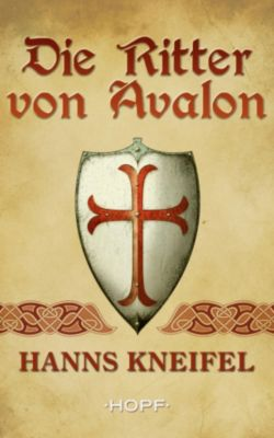 Die Ritter von Avalon, Hanns Kneifel