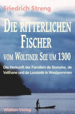 Die ritterlichen Fischer vom Woltiner See um 1300, Friedrich Streng