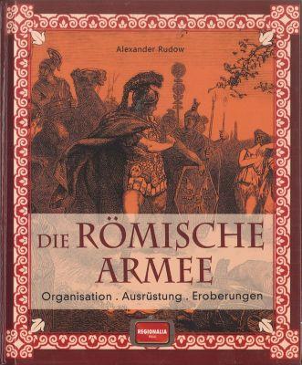 Die römische Armee - Alexander Rudow pdf epub